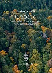 Il bosco : storia, selvicoltura, evoluzione nel territorio fiorentino
