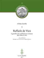 Raffaele de Vico : i giardini e le architetture romane dal 1908 al 1962 - Gawlik, Ulrike - Firenze : L.S. Olschki, 2017.