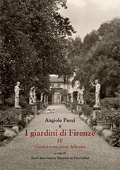 I giardini di Firenze : IV : giardini e orti privati della città - De Vico Fallani, Massimo - Firenze : L.S. Olschki, 2017.