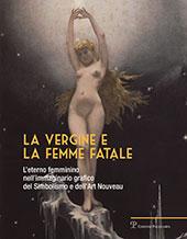 La vergine e la femme fatale : l'eterno femminino nell'immaginario grafico del Simbolismo e dell'Art Nouveau
