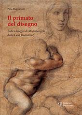 Il primato del disegno : sedici disegni di Michelangelo dalla Casa Buonarroti
