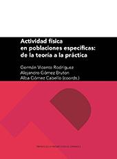 Actividad física en poblaciones específicas : de la teoría a la práctica - Vicente Rodríguez, Germán - Zaragoza : Prensas de la Universidad de Zaragoza, 2017.