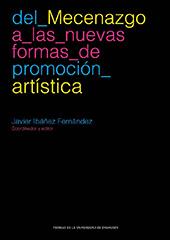Del mecenazgo a las nuevas formas de promoción artística : actas del XIV Coloquio de Arte Aragonés - Ibáñez Fernández, Javier - Zaragoza : Prensas de la Universidad de Zaragoza, 2017.