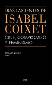 Tras las lentes de Isabel Coixet : cine, compromiso y feminismo - Zecchi, Barbara - Zaragoza : Prensas de la Universidad de Zaragoza, 2017.