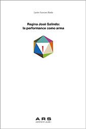 Regina José Galindo : la performance como arma - Galindo, Regina José - Castelló de la Plana : Universitat Jaume I, 2017.