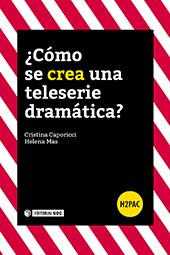¿Cómo se crea una teleserie dramática? - Mas, Helena - Barcelona : Editorial UOC, 2018.