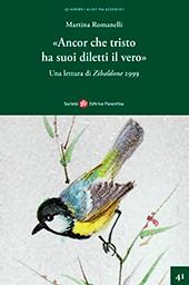 Ancor che tristo ha suoi diletti il vero : una lettura di Zibaldone 2999 - Romanelli, Martina - Firenze : Società editrice fiorentina, 2018.