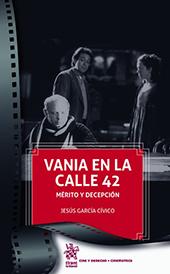 Vania en la calle 42 : mérito y decepción - García Cívico, Jesús. - Valencia : Tirant lo Blanch, 2018.