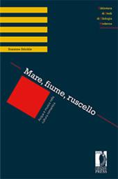 Mare, fiume, ruscello : acqua e musica nella cultura romantica - Stöckle, Susanne - Firenze : Firenze University Press : Edifir, 2018.