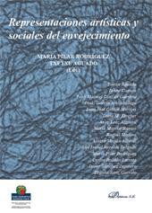 Representaciones artísticas y sociales del envejecimiento - Rodríguez, María Pilar, editor - Madrid : Dykinson, [2018]
