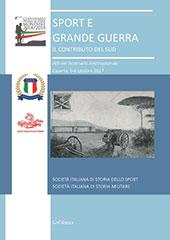 Sport e grande guerra : il contributo del sud : atti del seminario internazionale, Caserta, 5-6 ottobre 2017 -  - Firenze : LoGisma, 2018.
