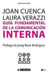 Guía fundamental de la comunicación interna - Verazzi, Laura - Barcelona : Editorial UOC, 2018.
