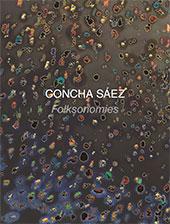 Concha Sáez : folksonomies. - Sáez, Concha - Salamanca : Ediciones Universidad de Salamanca, 2018.