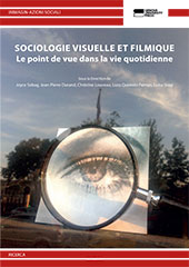 Sociologie visuelle et filmique : le point de vue dans la vie quotidienne - Sebag, Joyce - Genova : Genova University Press, 2018.
