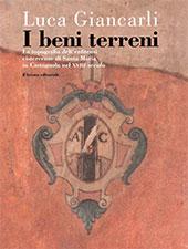 I beni terreni : topografia della enfiteusi cistercense di Santa Maria in Castagnola nel XVIII secolo - Giancarli, Luca - Ancona : Il Lavoro Editoriale, 2018.
