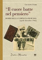"""""""Il cuore batte nel pensiero"""" : diario della campagna di Russia (aprile-dicembre 1942) - Barontini, Giulia - Firenze : Sarnus, 2018."""