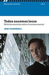 Todos nacemos locos : 50 títulos esenciales sobre el trastorno mental - Valenzuela, José - Barcelona : Editorial UOC, 2018.