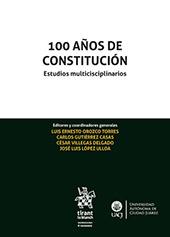 100 años de Constitución : estudios multidisciplinarios - Orozco Torres, Luis Ernesto - Valencia : Tirant lo Blanch, 2019.