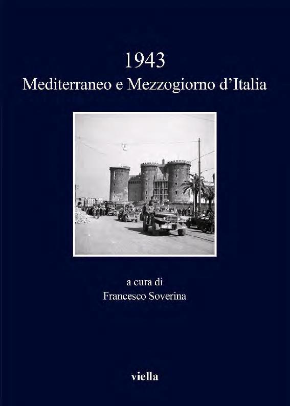1943 : Mediterraneo e Mezzogiorno d'Italia - [Soverina, Francesco, 1957-, editor, Istituto nazionale per la storia del movimento di liberazione in Italia, organizer] - [Roma : Viella, novembre 2015.]
