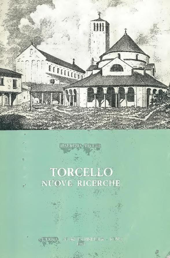 Torcello : nuove ricerche - [Vecchi, Maurizia] - [Roma : L'Erma di Bretschneider, 1982.]