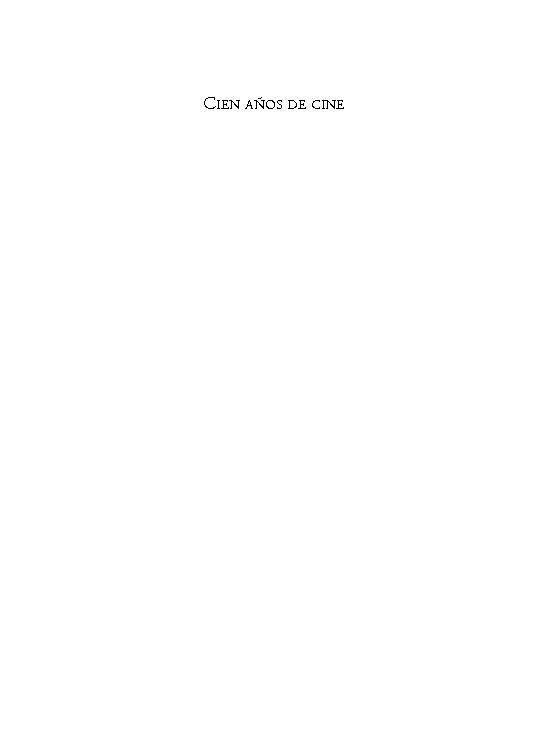 Cien años de Cine : Historia, Teoría y Análisis del texto fílmico - [Castro de Paz, José Luis, editor, Couto Cantero, Pilar, editor, Paz Gago, José María, editor] - [Madrid : Visor Libros, 1999.]