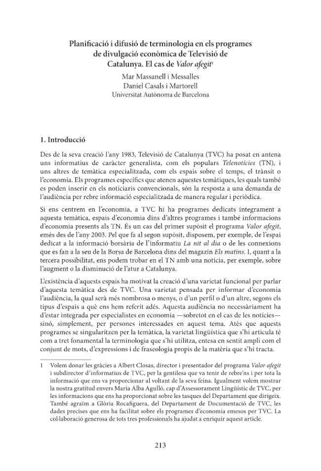 Planificació i difusió de terminologia en els programes de divulgació econòmica de Televisió de Catalunya : el cas de Valor afegit - [Casals i Martorell, Daniel, Massanell i Messalles, Mar.] - [Girona : Documenta Universitaria, 2008.]