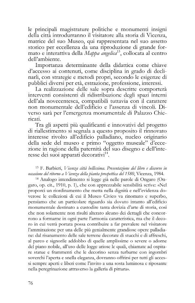 I Musei civici del Veneto dalla tradizione verso una nuova identità : giornata di studio, 26 maggio 2008 - [Visser Travagli, Anna Maria] - [Bologna : CLUEB, 2010.]