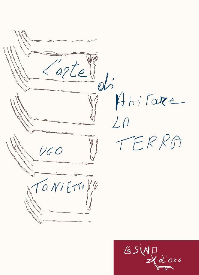 L'arte di abitare la Terra - [Tonietti, Ugo.] - [Roma : L'asino d'oro edizioni, 2011.]