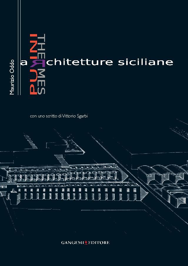 Franco Purini, Laura Thermes : architetture siciliane. Con uno scritto di Vittorio Sgarbi - [Oddo, Maurizio, editor, Sgarbi, Vittorio] - [[S.l.] : Gangemi Editore, 2011.]