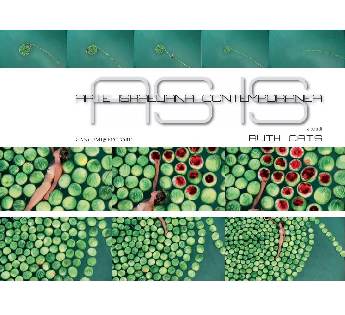 AS IS : Arte israeliana contemporanea : catalogo della mostra al Complesso del Vittoriano a Roma - [Cats, Ruth, editor] - [[S.l.] : Gangemi Editore, 2011.]