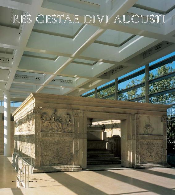 Ara Pacis Roma : Res Gestae Divi Augusti - [Rossini, Orietta, editor] - [[S.l.] : Gangemi Editore, 2011.]