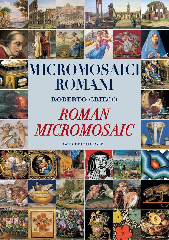Micromosaici romani - [Grieco, Roberto] - [[S.l.] : Gangemi Editore, 2011.]
