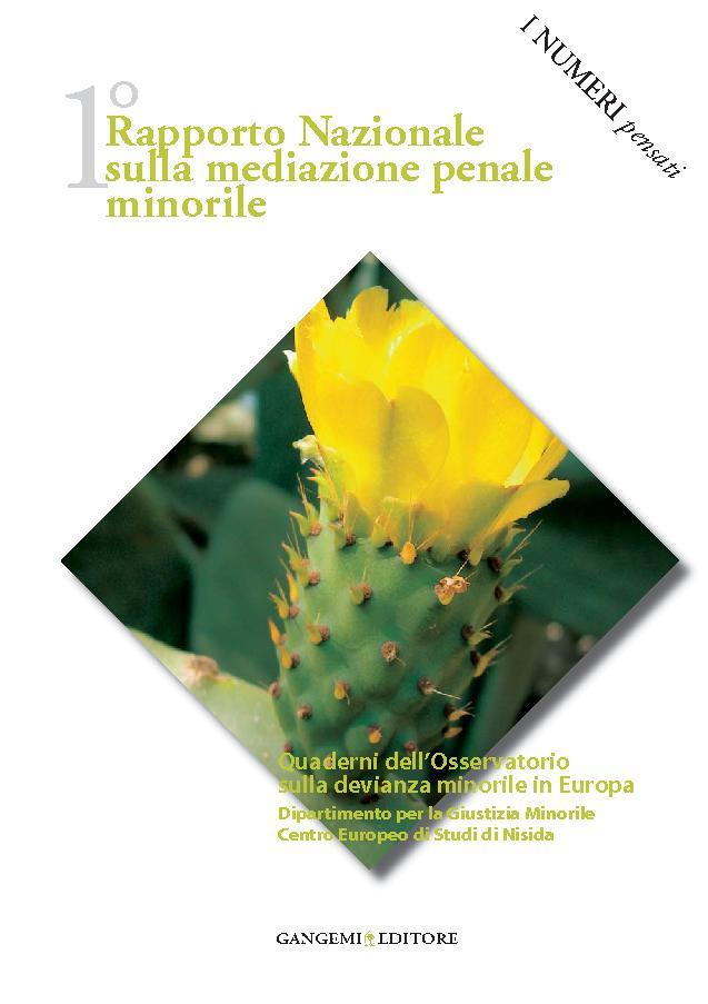 1. Rapporto nazionale sulla mediazione penale minorile - [Buccellato, Ninfa, Mastropasqua, Isabella] - [Roma : Gangemi, 2012.]