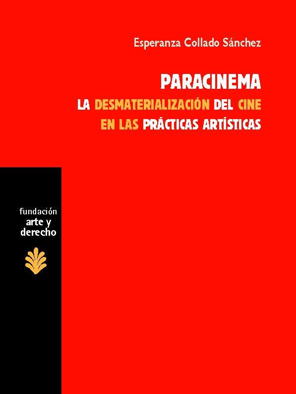 Paracinema : la desmaterialización del cine en las prácticas artísticas - [Collado Sánchez, Esperanza] - [Madrid : Trama Editorial, 2012.]