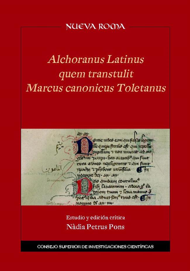 Alchoranus latinus quem transtulit Marcus canonicus Toletanus - [Petrus Pons, Nàdia] - [Madrid : CSIC, Consejo Superior de Investigaciones Científicas, 2016.]
