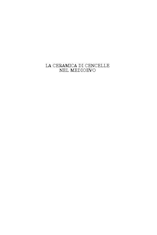 La ceramica di Cencelle nel Medioevo : i materiali rinvenuti negli scavi dell'École française de Rome (settore III, 1994-1999) - [Cirelli, Enrico, author] -
