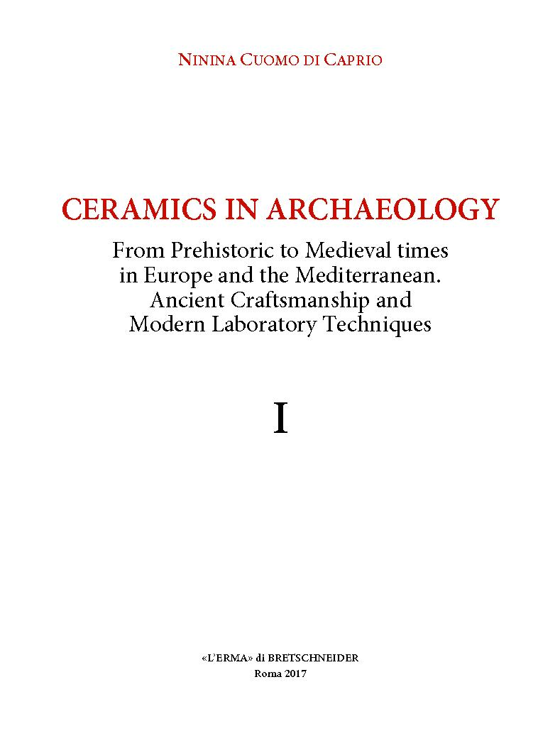 Ceramics in archaeology : from prehistoric to medieval times in Europe and the Mediterranean : ancient craftsmanship and modern laboratory techniques : vols. I-II - [Cuomo Di Caprio, Ninina, author] -