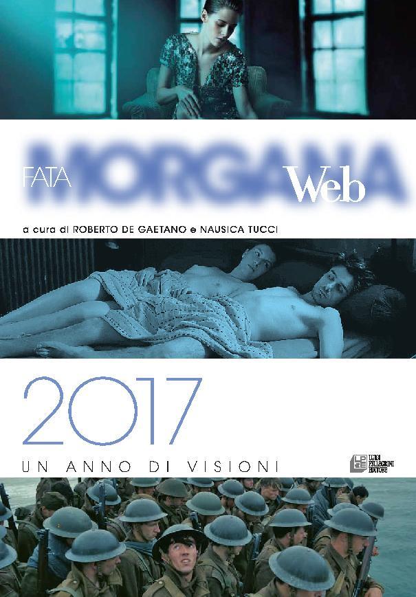 Fata Morgana web : 2017, un anno di visioni - [Tucci, Nausica, De Gaetano, Roberto] - [Cosenza : L. Pellegrini, 2017.]