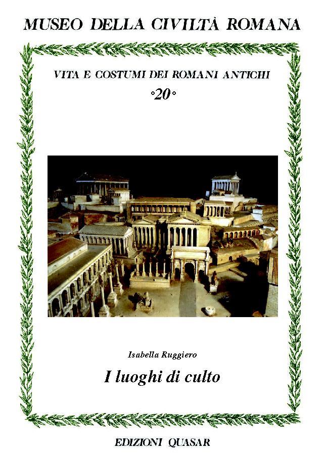 I luoghi di culto - [Ruggiero, Isabella] - [Roma : Edizioni Quasar, 2017.]