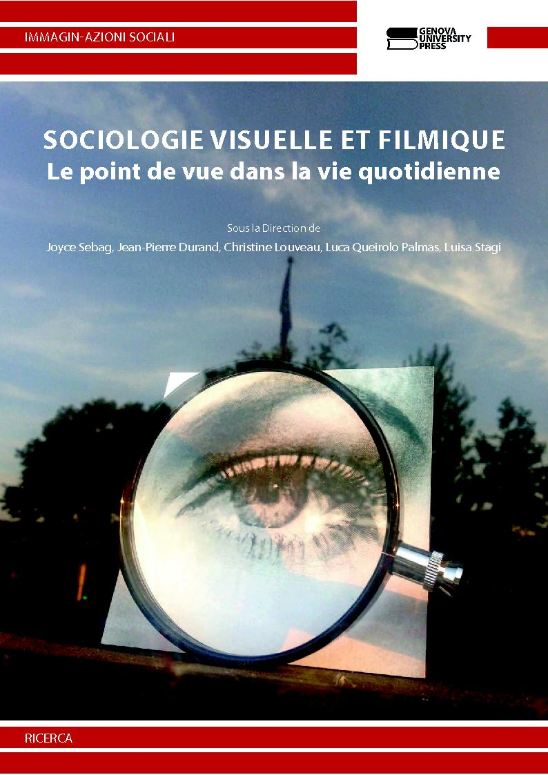 Sociologie visuelle et filmique : le point de vue dans la vie quotidienne - [Sebag, Joyce] - [Genova : Genova University Press, 2018.]